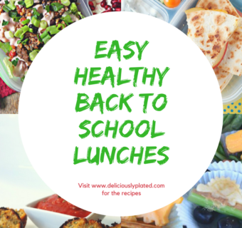Easy and Healthy Back to School Lunch Ideas