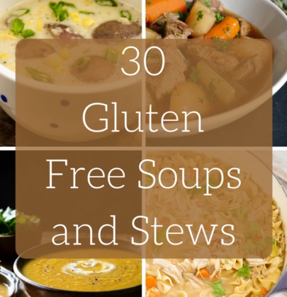 30 Gluten Free Soups and Stews