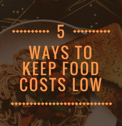 5 Ways to Keep Food Costs Low