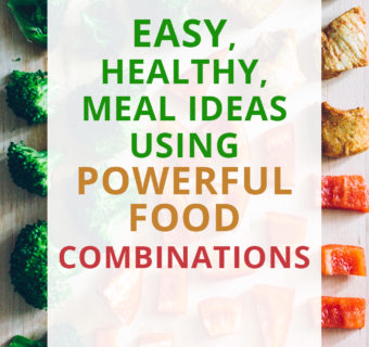 Pumping up the nutrition; Easy, healthy meal ideas using powerful food combinations that improve nutrition