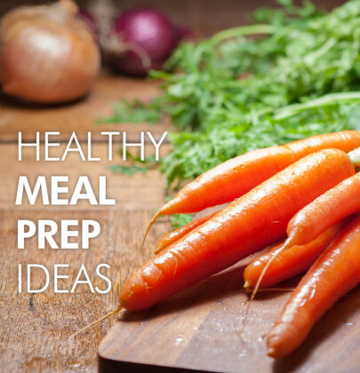 Healthy Meal Prep Ideas: Staying on Top of Your Nutrition When Busy