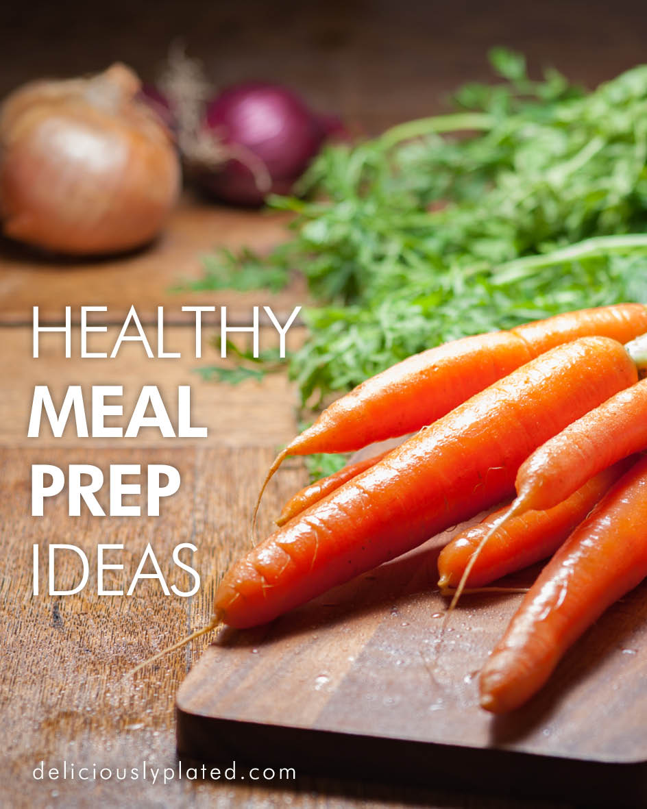 Healthy Meal Prep Ideas #mealprep #nutrition deliciouslyplated.com