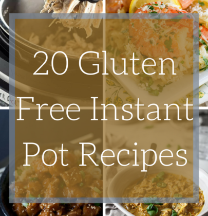 Instant Pot Recipes: 20 Quick Gluten Free Dinners