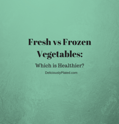 Fresh VS Frozen Vegetables – Which is Healthier?