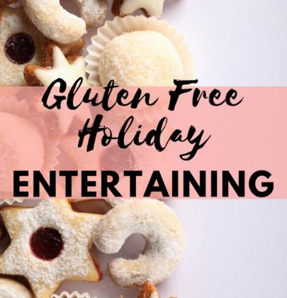 Gluten Free Holiday Entertaining Recipes