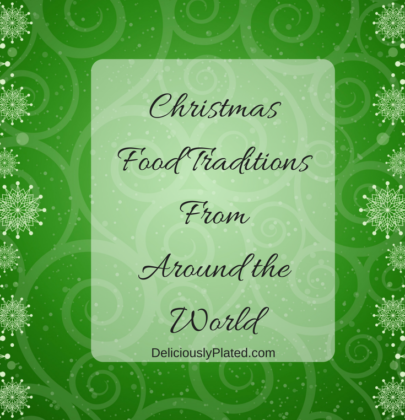 Christmas Day Food Traditions from Around the World