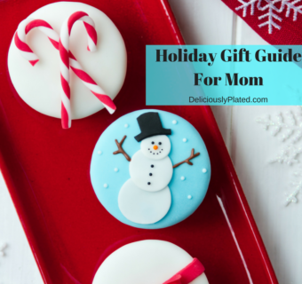 Holiday Gift Guide for Mom: Go Ahead and Spoil Her!