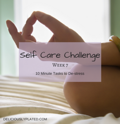 10 Minute Tasks to De-stress: Self Care Challenge Week 7