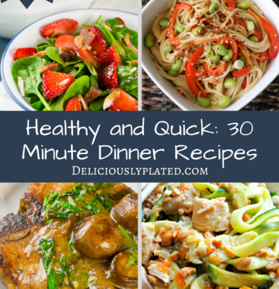 Healthy and Quick: 30 Minute Meals